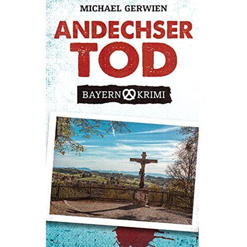 Michael Gerwien - Andechser Tod - Preis vom 19.06.2021 04:48:54 h