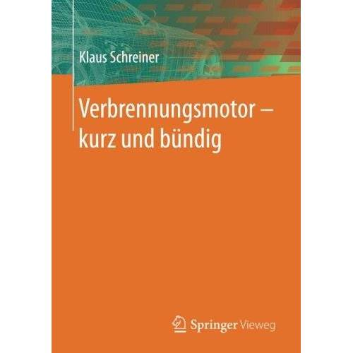 Klaus Schreiner - Verbrennungsmotor ‒ kurz und bündig - Preis vom 12.10.2021 04:55:55 h