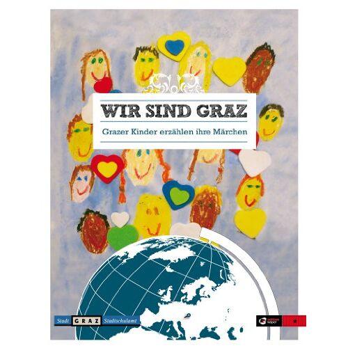 Grazer Volksschulkinder - Wir sind Graz: Grazer Kinder erzählen ihre Märchen - Preis vom 15.06.2021 04:47:52 h