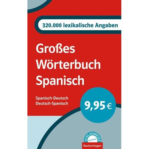 - Großes Wörterbuch Spanisch. Spanisch-Deutsch/Deutsch-Spanisch. 320.000 lexikalische Angaben - Preis vom 17.06.2021 04:48:08 h