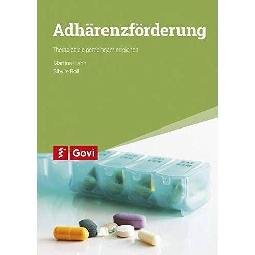 Martina Hahn - Adhärenzförderung: Therapieziele gemeinsam erreichen (Govi) - Preis vom 12.10.2021 04:55:55 h