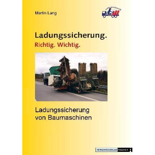 Martin Lang - Ladungssicherung von Baumaschinen - Preis vom 12.06.2021 04:48:00 h