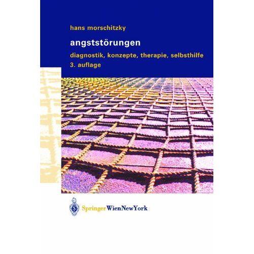 Hans Morschitzky - Angststörungen: Diagnostik, Konzepte, Therapie, Selbsthilfe - Preis vom 01.08.2021 04:46:09 h
