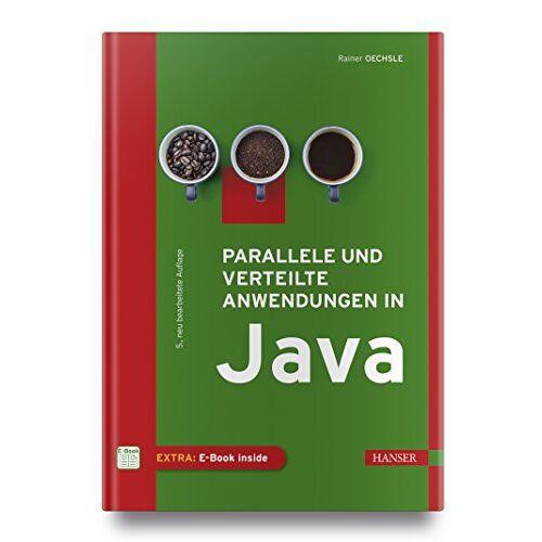 Rainer Oechsle - Parallele und verteilte Anwendungen in Java - Preis vom 19.06.2021 04:48:54 h
