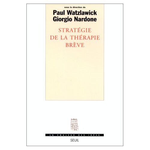 Paul Watzlawick - Stratégie de la thérapie brève (Coul.Idees) - Preis vom 20.10.2021 04:52:31 h
