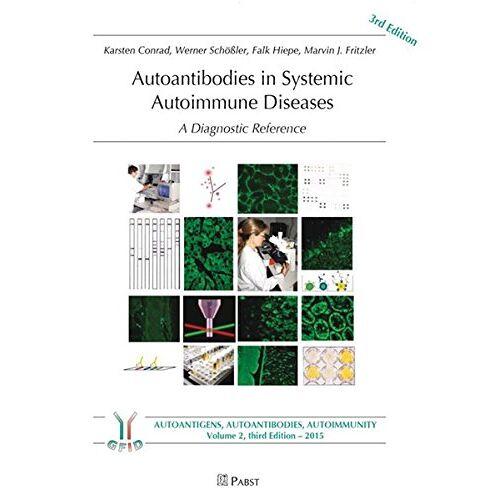 Karsten Conrad - Autoantibodies in Systemic Autoimmune Diseases: A Diagnostic Reference (Autoimmunity, autoantigens, autoantibodies) - Preis vom 15.06.2021 04:47:52 h