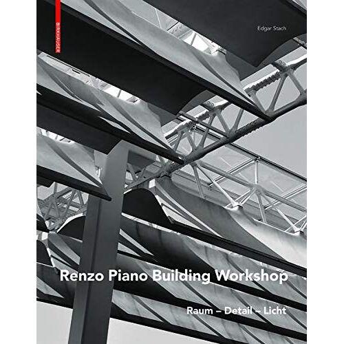 Edgar Stach - Renzo Piano: Raum - Detail - Licht - Preis vom 20.06.2021 04:47:58 h