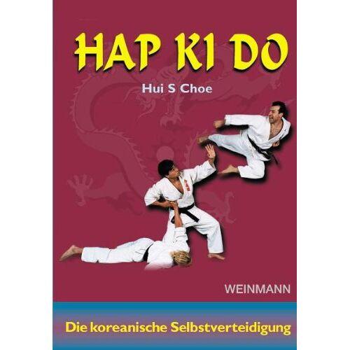 Choe, Hui S. - Hap ki do: Die koreanische Selbstverteidigung - Preis vom 09.06.2021 04:47:15 h