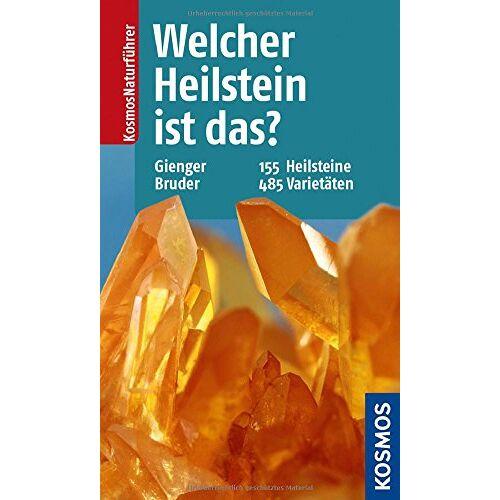 Bernhard Bruder - Welcher Heilstein ist das?: 155 Heilsteine, 485 Varietäten - Preis vom 17.06.2021 04:48:08 h