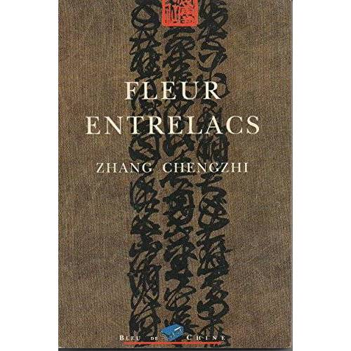 Zhang Chengzhi - Fleur entrelacs - Preis vom 18.06.2021 04:47:54 h