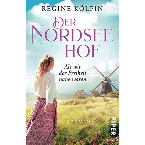 Regine Kölpin - Der Nordseehof – Als wir der Freiheit nahe waren (Der Nordseehof 2): Roman - Preis vom 17.06.2021 04:48:08 h