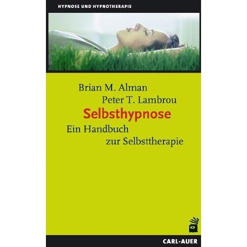 Alman, Brian M. - Selbsthypnose. Ein Handbuch zur Selbsttherapie - Preis vom 30.07.2021 04:46:10 h
