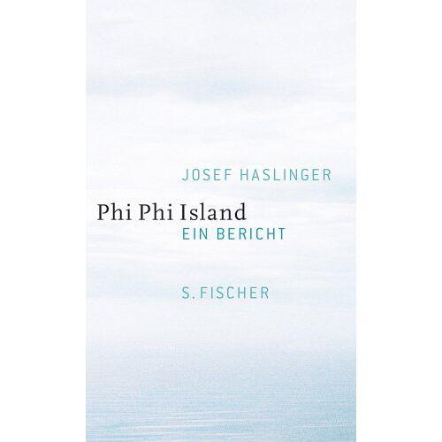 Josef Haslinger - Phi Phi Island: Ein Bericht - Preis vom 21.06.2021 04:48:19 h