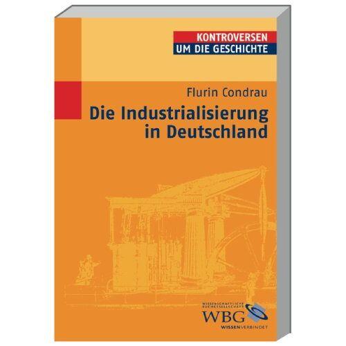 Flurin Condrau - Die Industrialisierung in Deutschland - Preis vom 18.06.2021 04:47:54 h
