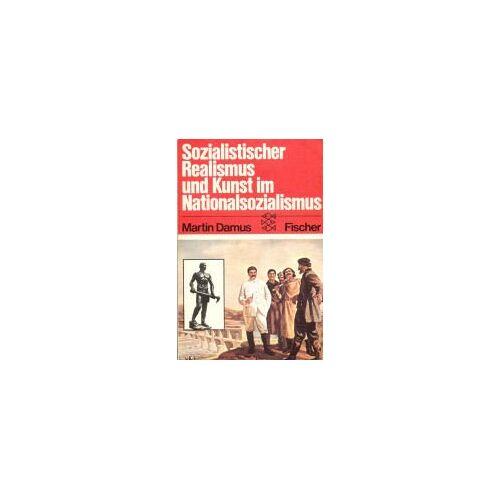Martin Damus - Sozialistischer Realismus und Kunst im Nationalsozialismus. - Preis vom 17.06.2021 04:48:08 h