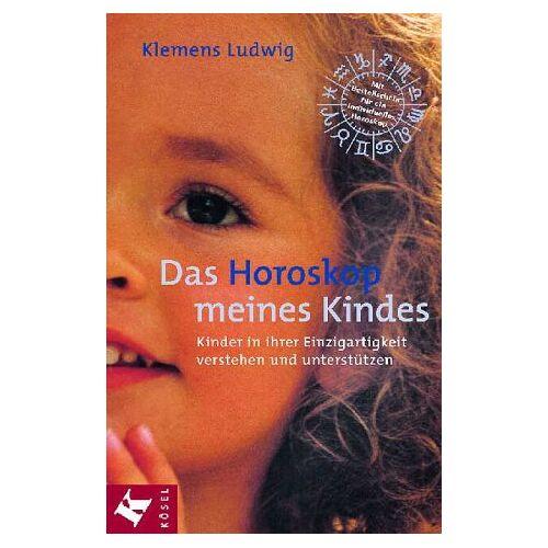 Klemens Ludwig - Horoskop meines Kindes - Preis vom 13.06.2021 04:45:58 h