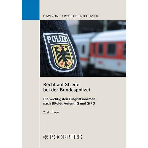 Sylwester Gawron - Recht auf Streife bei der Bundespolizei: Die wichtigsten Eingriffsnormen nach BPolG, AufenthG und StPO - Preis vom 19.06.2021 04:48:54 h
