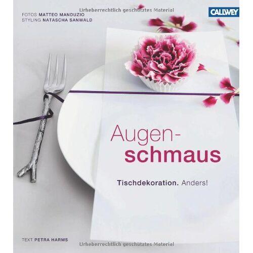 Petra Harms - Augenschmaus: Tischdekoration. Anders! - Preis vom 11.10.2021 04:51:43 h
