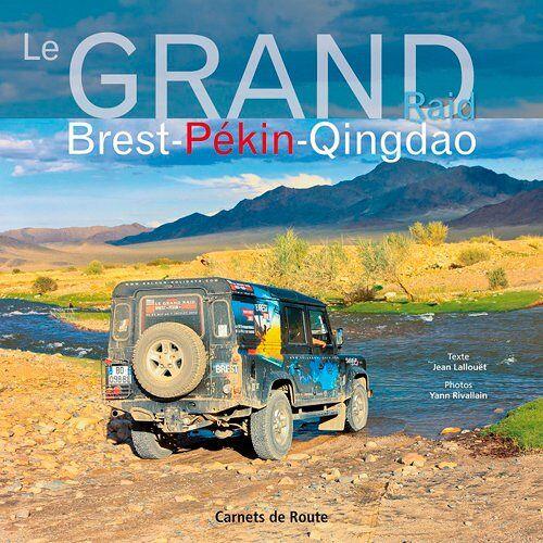 Jean LALLOUET - Le grand raid Brest-Qingdao - Preis vom 17.06.2021 04:48:08 h