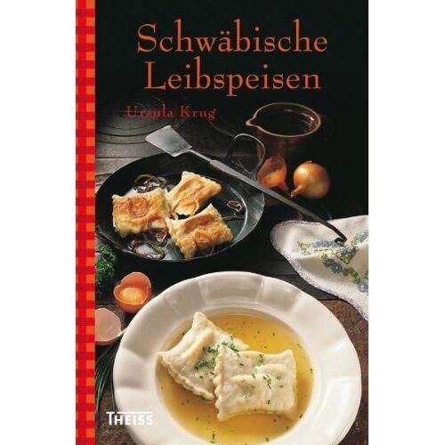 Ursula Krug - Schwäbische Leibspeisen - Preis vom 03.08.2021 04:50:31 h