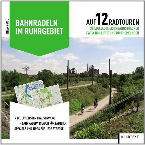 Stefan Höpel - Bahnradeln im Ruhrgebiet: Auf 12 Radtouren stillgelegte Eisenbahnstrecken zwischen Lippe und Ruhr erkunden - Preis vom 19.06.2021 04:48:54 h