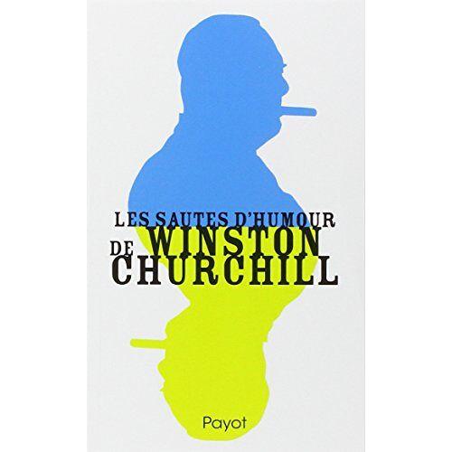Winston Churchill - Les sautes d'humour de Winston Churchill - Preis vom 25.07.2021 04:48:18 h