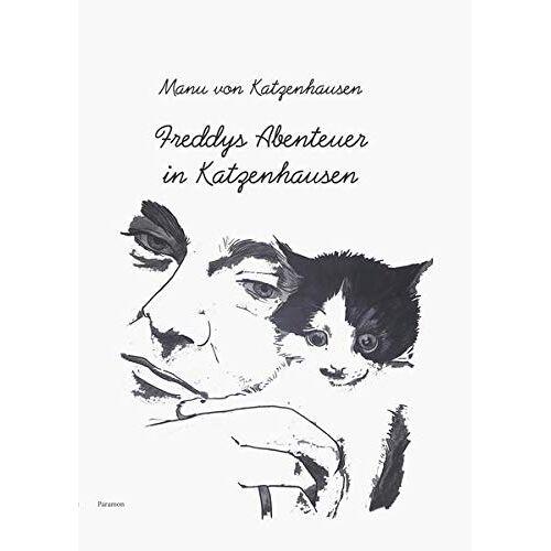Manu von Katzenhausen - Freddys Abenteuer in Katzenhausen - Preis vom 14.06.2021 04:47:09 h