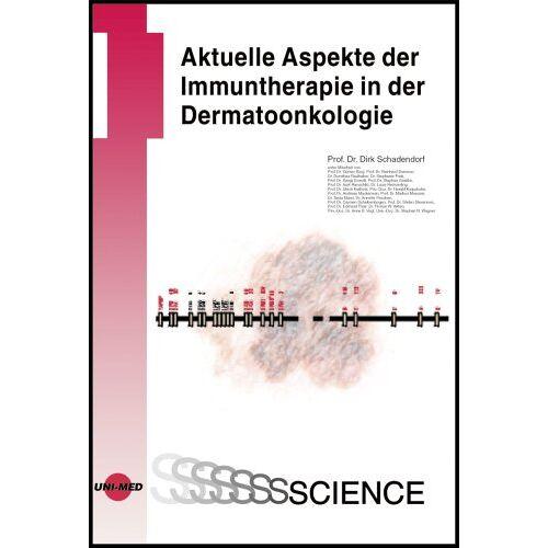 Dirk Schadendorf - Aktuelle Aspekte der Immuntherapie in der Dermatoonkologie - Preis vom 29.07.2021 04:48:49 h