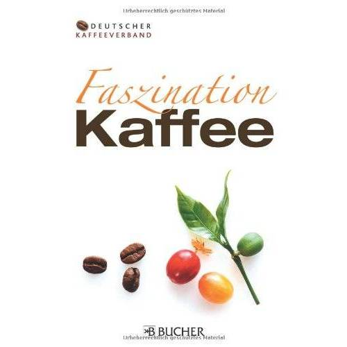 Deutscher Kaffeeverband e.V. - Faszination Kaffee - Preis vom 12.06.2021 04:48:00 h