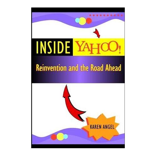 Karen Angel - Inside Yahoo!: Reinvention and the Road Ahead - Preis vom 22.06.2021 04:48:15 h