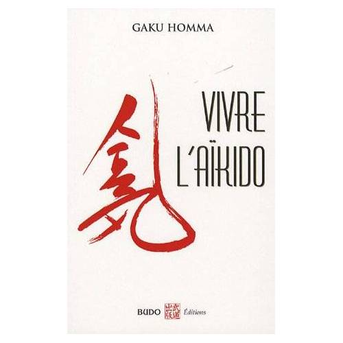 Gaku Homma - Vivre l'aïkido - Preis vom 13.06.2021 04:45:58 h