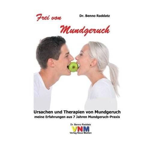 Raddatz, Dr. Benno - Frei von Mundgeruch: Meine Erfahrungen aus 7 Jahren Mundgeruch-Praxis - Preis vom 25.09.2021 04:52:29 h