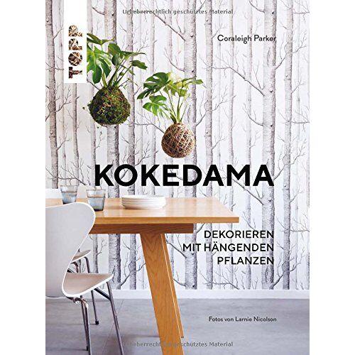 - Kokedama: Dekorieren mit hängenden Pflanzen - Preis vom 11.10.2021 04:51:43 h