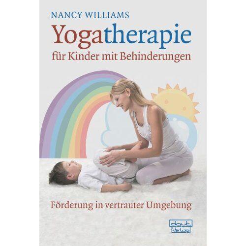 Nancy Williams - Yogatherapie für Kinder mit Behinderungen: Förderung in vertrauter Umgebung - Preis vom 31.07.2021 04:48:47 h