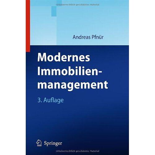 Andreas Pfnür - Modernes Immobilienmanagement: Immobilieninvestment, Immobiliennutzung, Immobilienentwicklung und -betrieb - Preis vom 09.06.2021 04:47:15 h