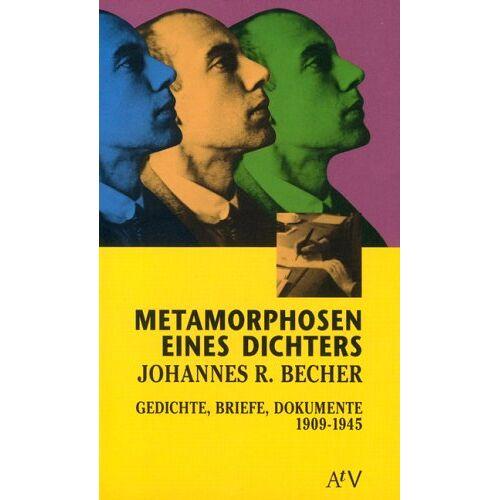 Becher, Johannes R. - Metamorphosen eines Dichters: Johannes R. Becher. Gedichte, Briefe, Dokumente 1909-1945. - Preis vom 14.06.2021 04:47:09 h
