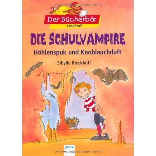 Sibylle Rieckhoff - Die Schulvampire - Höhlenspuk und Knoblauchduft. Der Bücherbär: LeseProfi - Preis vom 20.10.2021 04:52:31 h