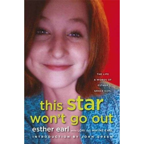 Earl, Esther Earl Lori Earl Wayne - This Star Won't Go Out: The Life and Words of Esther Grace Earl - Preis vom 21.06.2021 04:48:19 h