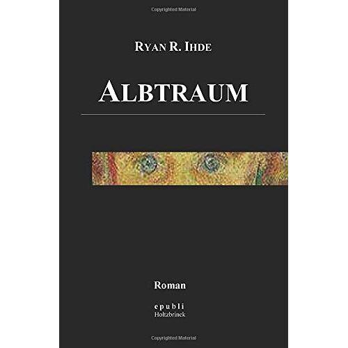 Ihde, Ryan R. - Albtraum - Preis vom 13.10.2021 04:51:42 h