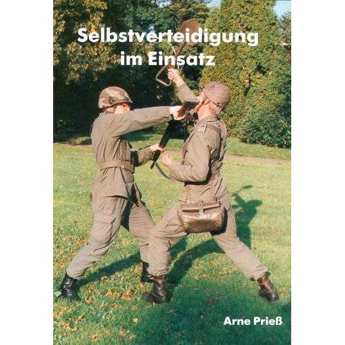 Arne Prieß - Selbstverteidigung im Einsatz - Preis vom 09.06.2021 04:47:15 h