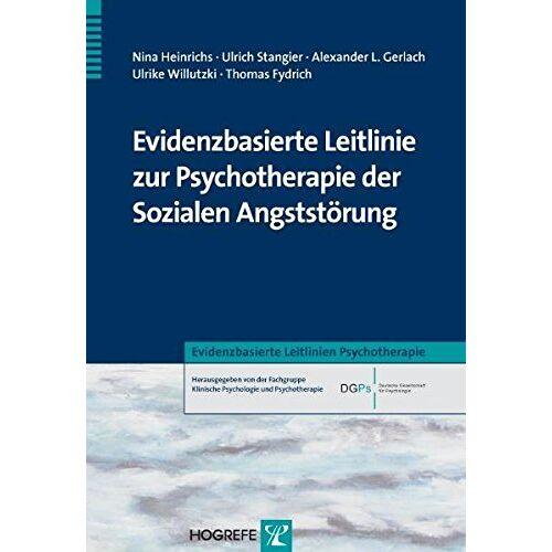 Nina Heinrichs - Evidenzbasierte Leitlinie zur Psychotherapie der Sozialen Angststörung (Evidenzbasierte Leitlinien Psychotherapie) - Preis vom 01.08.2021 04:46:09 h