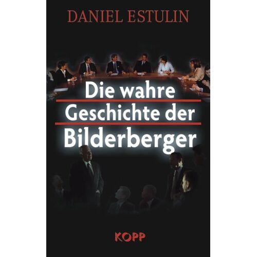 Daniel Estulin - Die wahre Geschichte der Bilderberger - Preis vom 16.06.2021 04:47:02 h