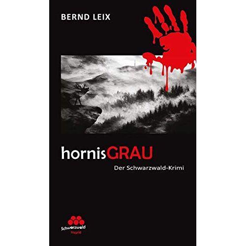 Bernd Leix - hornisGRAU: Schwarzwald-Krimi (SchwarzwaldMarie: Schwarzwald-Krimi) - Preis vom 11.10.2021 04:51:43 h