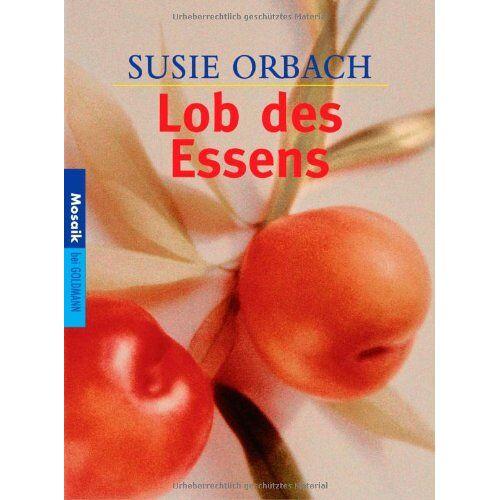 Susie Orbach - Lob des Essens - Preis vom 16.06.2021 04:47:02 h