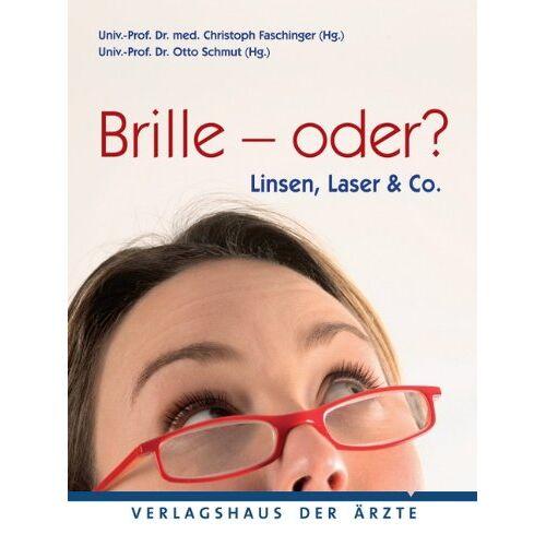 Christoph Faschinger - Brille - oder?: Linsen, Laser & Co - Preis vom 17.06.2021 04:48:08 h