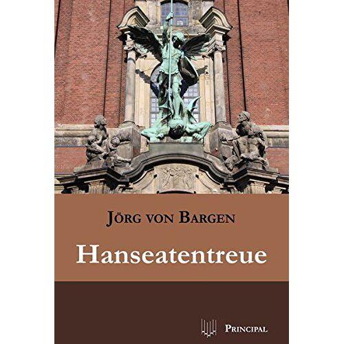 Bargen, Jörg von - Hanseatentreue - Preis vom 21.06.2021 04:48:19 h