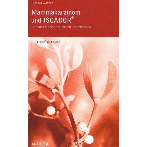 Richard Wagner - Mammacarcinom: Leitfaden für eine qualifizierte Misteltherapie - Preis vom 17.09.2021 04:57:06 h