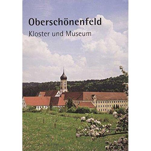 Hans Frei - Oberschönenfeld - Kloster und Museum - Preis vom 16.05.2021 04:43:40 h