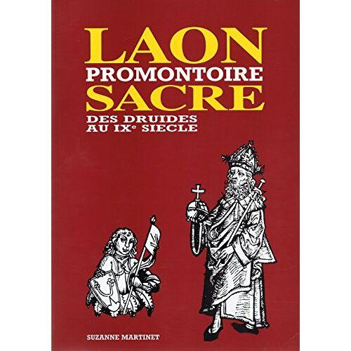 Martinet Suzanne - Laon promontoire sacré des druides au IXe siècle - Preis vom 13.10.2021 04:51:42 h