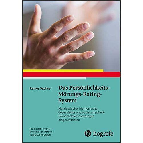 Rainer Sachse - Das Persönlichkeits-Störungs-Rating-System: Nazisstische, histrionische, dependente und sozial unsichere Persönlichkeitsstörungen diagnostizieren ... Psychotherapie von Persönlichkeitsstörungen) - Preis vom 19.06.2021 04:48:54 h